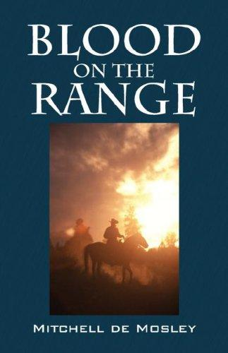 BLOOD ON THE RANGE by Mitchell de Mosley
