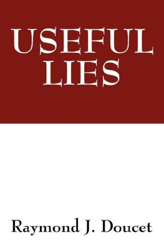 USEFUL LIES by Raymond J Doucet