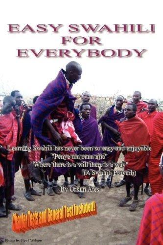 EASY SWAHILI FOR EVERYBODY by ORKUN ATES