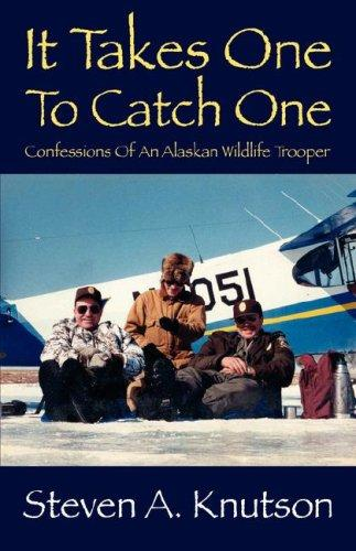 It Takes One To Catch One by Steven A. Knutson