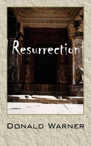 Resurrection by Donald D Warner