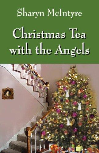 Christmas Tea with the Angels by Sharyn McIntyre