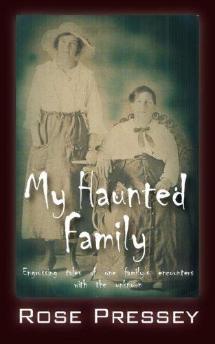 My Haunted Family by Rose Pressey