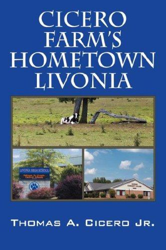 Cicero Farm's Hometown Livonia by Thomas A. Cicero Jr.