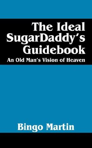 The Ideal SugarDaddy's Guidebook by Bingo Martin