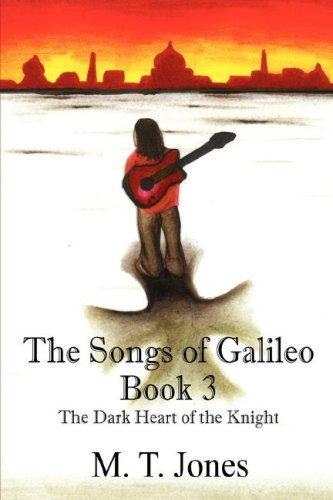 The Songs of Galileo by M T Jones