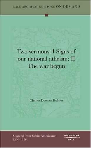 Two sermons: I Signs of our national atheism by Charles Downes Helmer