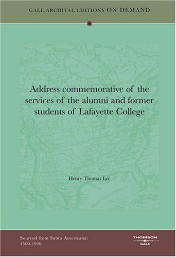 Address commemorative of the services of the alumni and former students of Lafayette College by Henry Thomas Lee