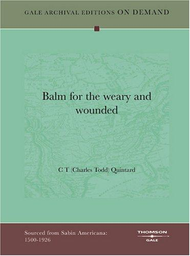 Balm for the weary and wounded by C T (Charles Todd) Quintard