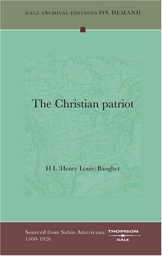 The Christian patriot by H L (Henry Louis) Baugher