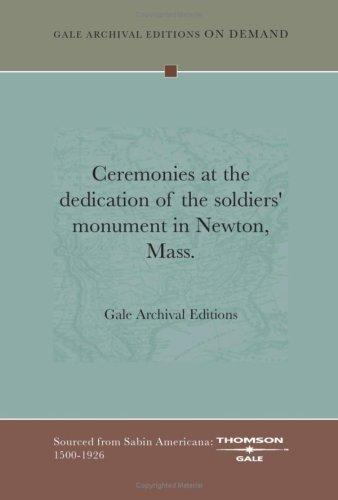 Ceremonies at the dedication of the soldiers' monument in Newton, Mass by Gale Archival Editions