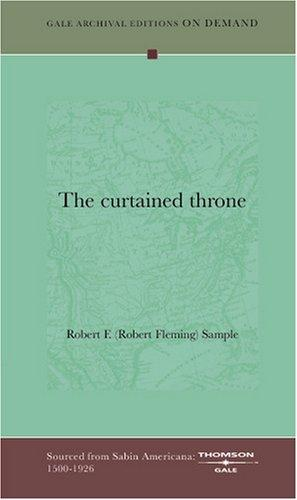 The curtained throne by Robert F. (Robert Fleming) Sample
