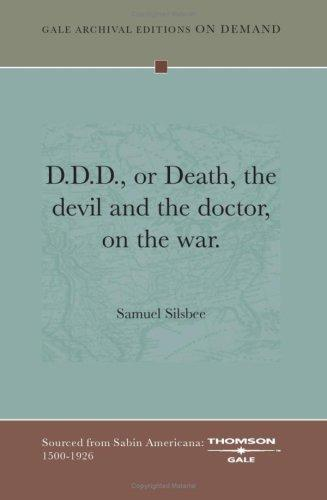 D. D. D., or, Death, the devil and the doctor, on the war by Samuel Silsbee
