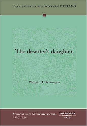 The deserter's daughter by William D. Herrington