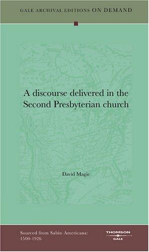 A discourse delivered in the Second Presbyterian church by David Magie