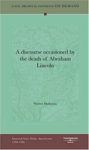 A discourse occasioned by the death of Abraham Lincoln by Warren Hathaway
