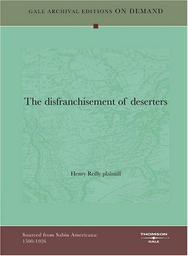 The disfranchisement of deserters by Henry Reilly, plaintiff