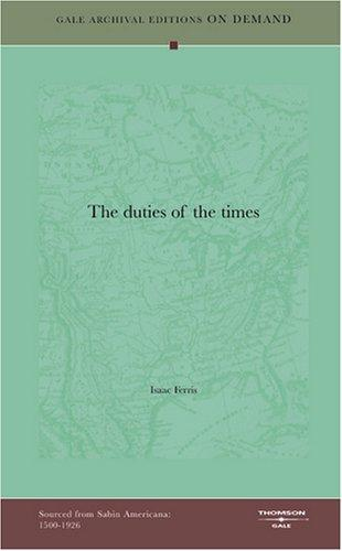 The duties of the times by Isaac Ferris