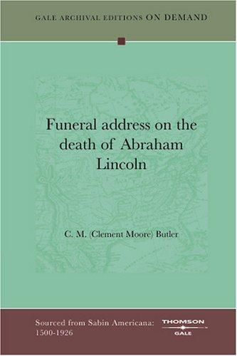 Funeral address on the death of Abraham Lincoln by C. M. (Clement Moore) Butler
