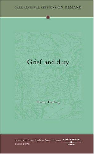Grief and duty by Darling, Henry