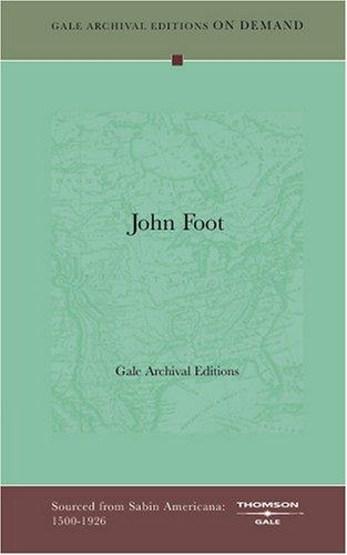 John Foot by Gale Archival Editions
