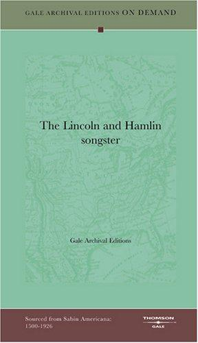 The Lincoln and Hamlin songster by Gale Archival Editions