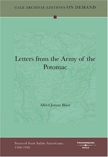 Letters from the Army of the Potomac by Alfred Janson Bloor