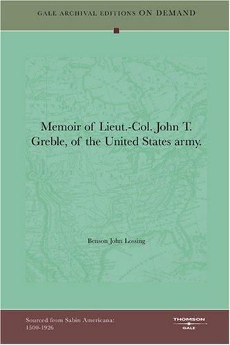 Memoir of Lieut.-Col. John T. Greble, of the United States army.