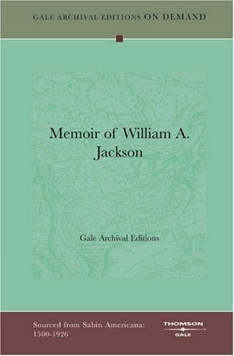 Memoir of William A. Jackson by Gale Archival Editions
