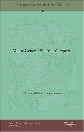 Major-General Sherman's reports by William T. (William Tecumseh) Sherman
