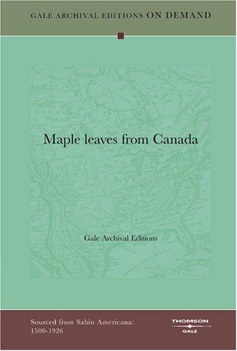 Maple leaves from Canada by Gale Archival Editions