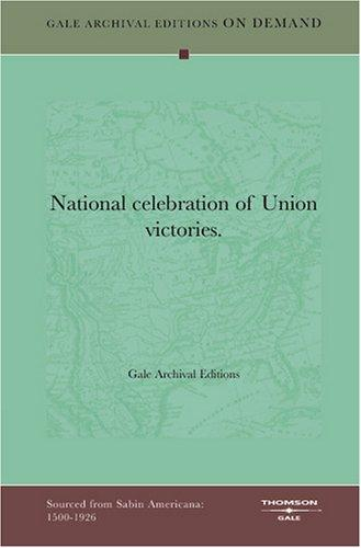 National celebration of Union victories by Gale Archival Editions