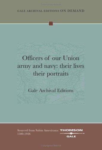 Officers of our Union army and navy by Gale Archival Editions