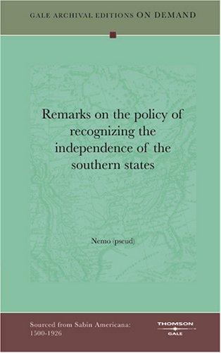 Remarks on the policy of recognizing the independence of the southern states by Nemo (pseud)