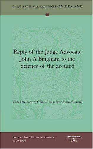 Reply of the Judge Advocate John A Bingham to the defence of the accused by United States. Army. Office of the Judge Advocate General.