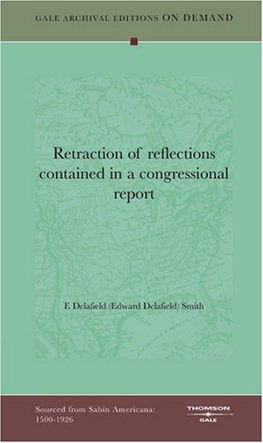 Retraction of reflections contained in a congressional report by E[dward] Delafield Smith