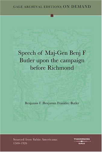 Speech of Maj-Gen Benj F Butler upon the campaign before Richmond by Butler, Benjamin F.
