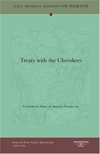 Treaty with the Cherokees by Confederate States of America Treaties etc