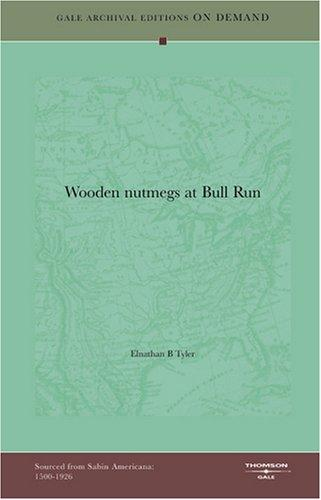 """Wooden nutmegs"" at Bull Run by Elnathan B Tyler"