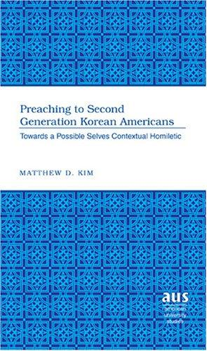 Preaching to Second Generation Korean Americans by Matthew D. Kim