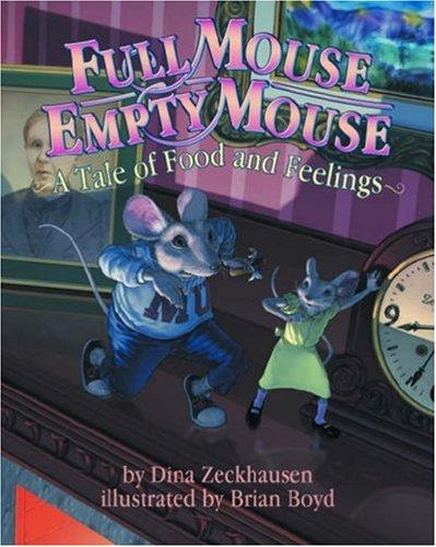 Full Mouse, Empty Mouse by Dina, Ph.D. Zeckhausen