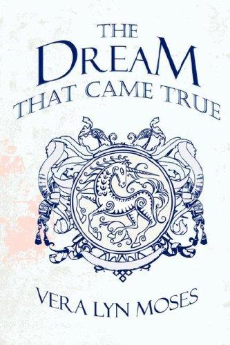 The Dream That Came True by Vera Lyn Moses
