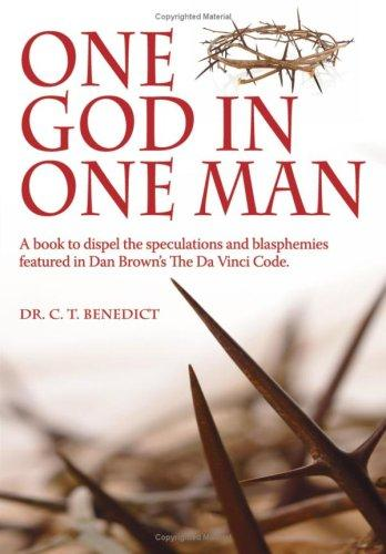 One God In One Man by Dr. C. T. Benedict