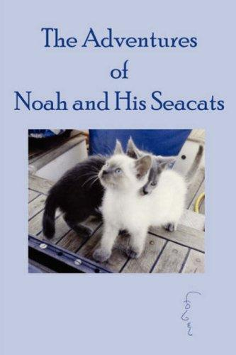 The Adventures of Noah and His Seacats by Martin Fogel