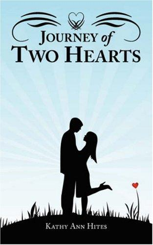 Journey of Two Hearts by Kathy Ann Hites