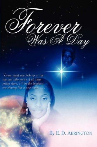 Forever Was A Day by E. D. Arrington