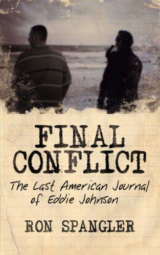 Final Conflict-The Last American Journal of Eddie Johnson by Ron Spangler