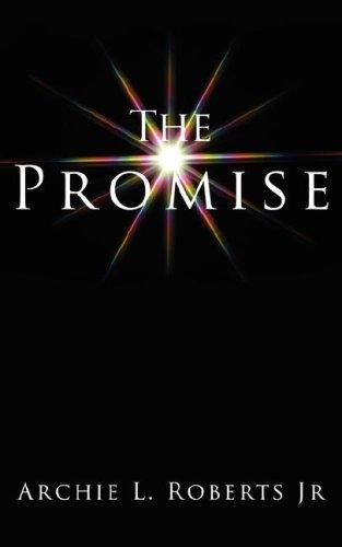 The Promise by Archie L. Roberts Jr