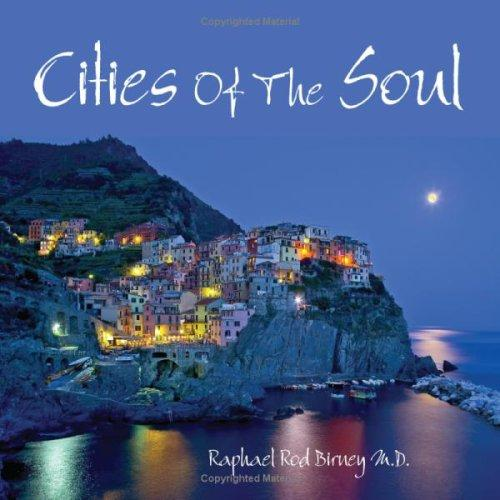 Cities Of The Soul by Raphael, Rod Birney M.D.