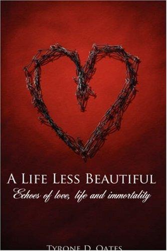 A Life Less Beautiful by Tyrone, D. Oates